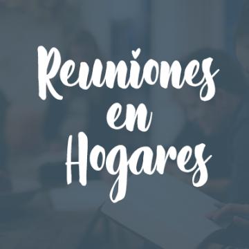 Reuniones en Hogares