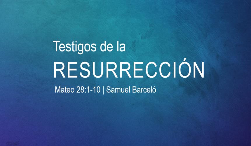 Testigos de la Resurrección