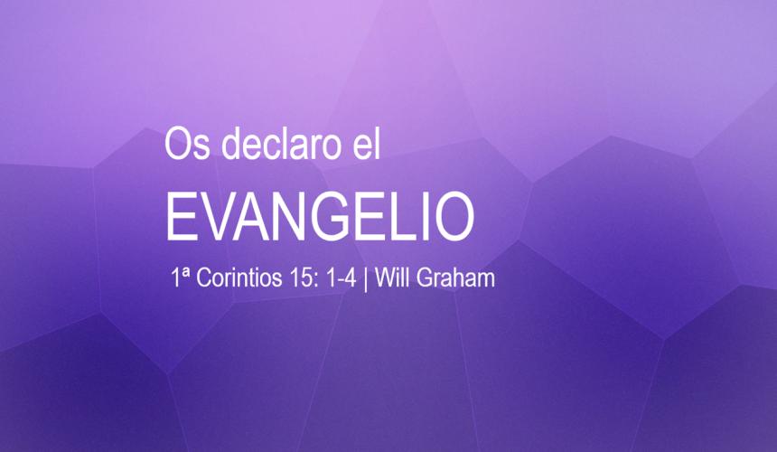 Os declaro el evangelio