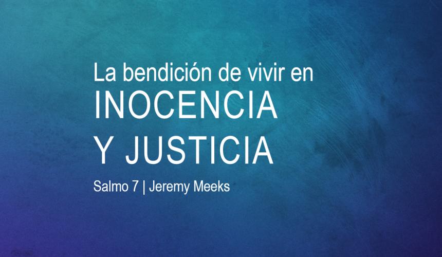 La bendición de vivir en inocencia y justicia
