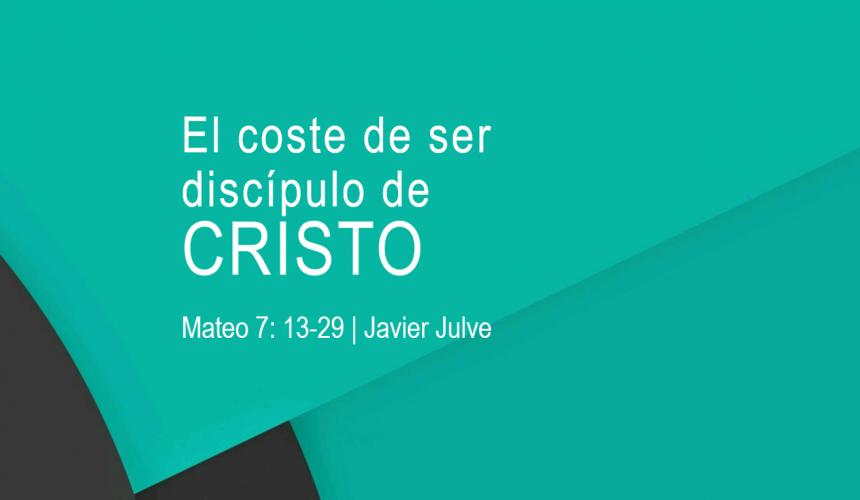 El Coste de Ser Discípulo de Cristo